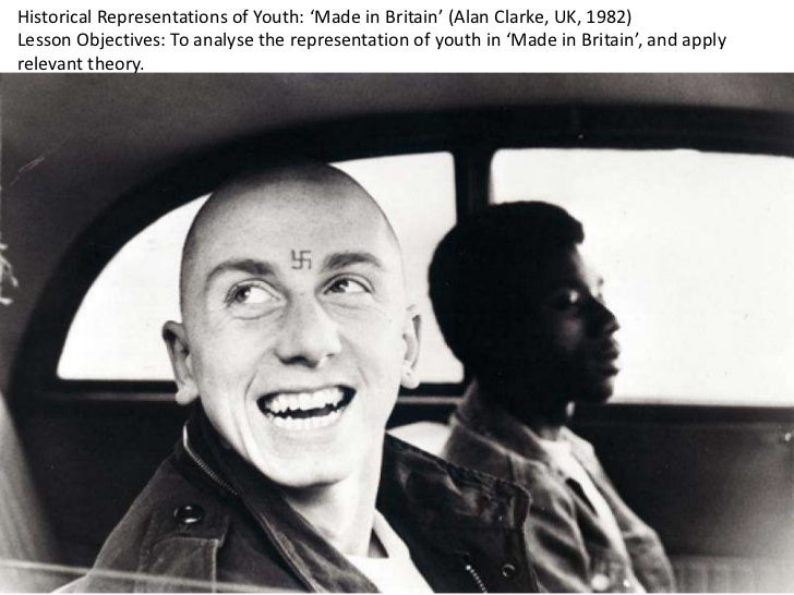 Historical Representations of Youth: 'Made in Britain' (Alan Clarke, UK, 1982)Lesson Objectives: To analyse the representa...