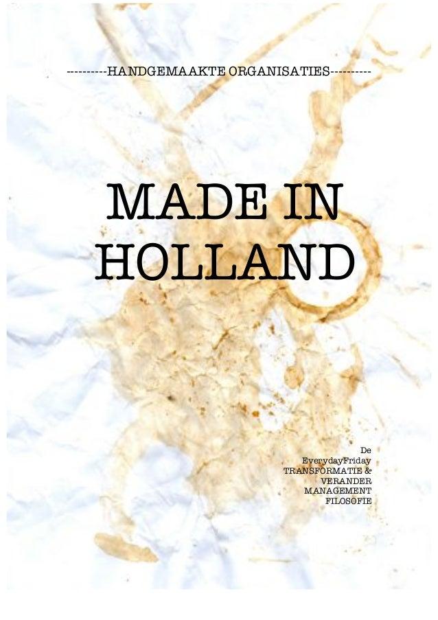 ----------HANDGEMAAKTE ORGANISATIES----------    MADE IN    HOLLAND                                               De      ...