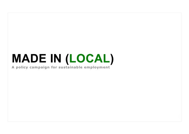 MADE IN (LOCAL)A policy campaign for sustainable employment