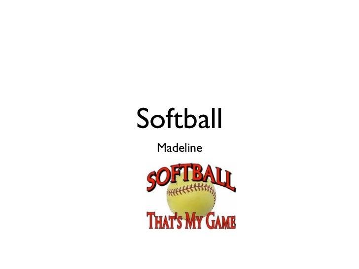 Softball Madeline