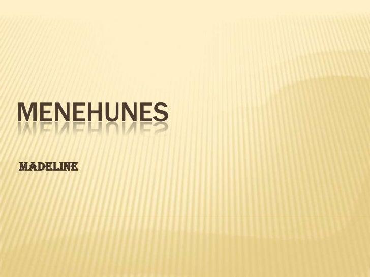 MENEHUNESMadeline