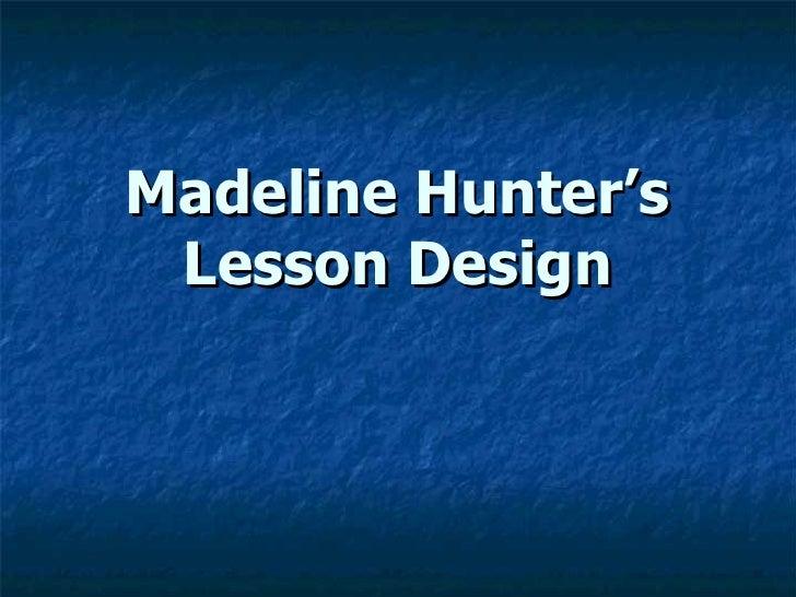 Madeline Hunter's Lesson Design
