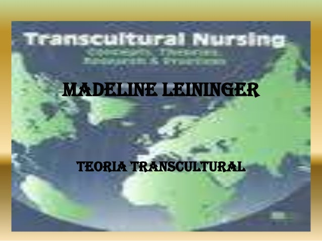 MADELINE LEININGER TEORIA TRANSCULTURAL