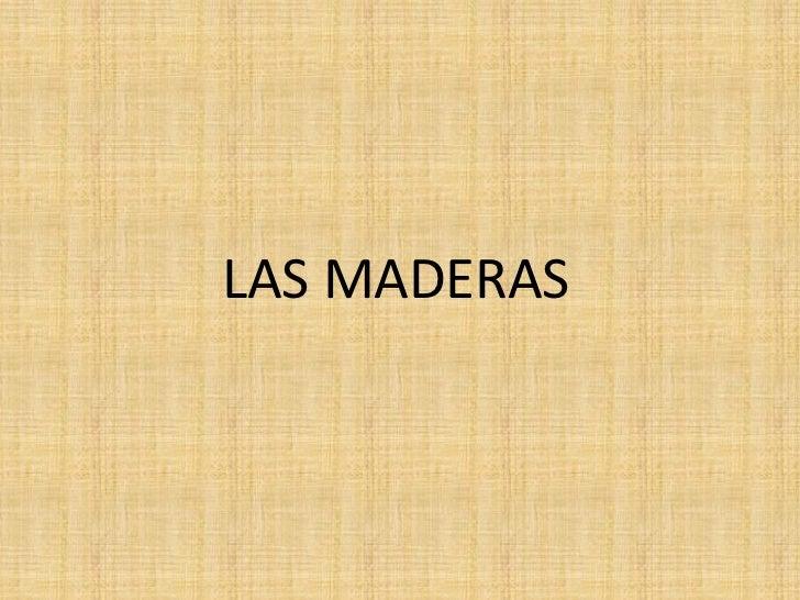 LAS MADERAS