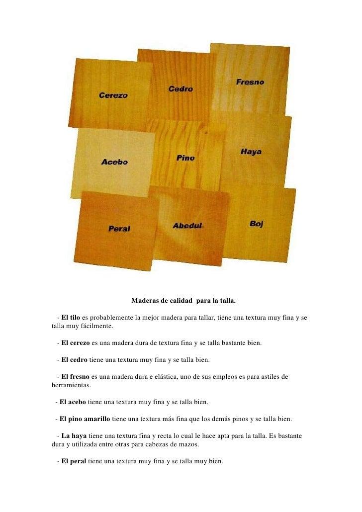Maderas de calidad para la talla.  - El tilo es probablemente la mejor madera para tallar, tiene una textura muy fina y se...