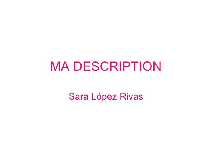 MA DESCRIPTION Sara López Rivas