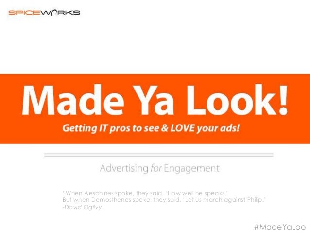 Made Ya Look! Webinar Slides from Spiceworks Dec. 2013