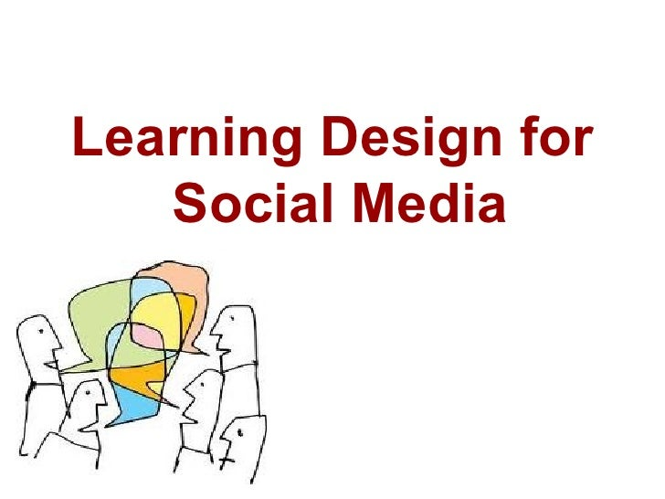 Learning Design for  Social Media