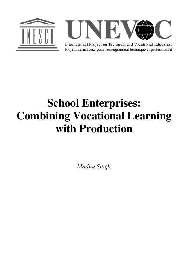 School Enterprises: Combining Vocational Learning with Production