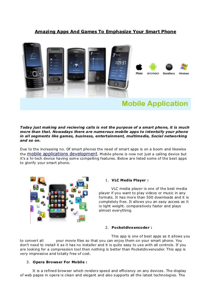 Amazing Apps And Games To Emphasize Your Smart PhoneToday just making and recieving calls is not the purpose of a smart ph...