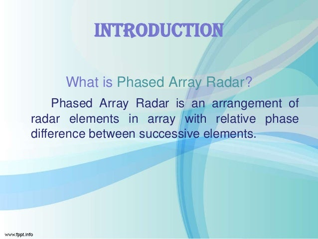 phased array radar thesis It is the objective of this thesis to pursue realizing efficient integrated phase shifters and phased arrays combining the above mentioned technologies, namely ferrite ltcc and siw in this work, a novel siw phase shifter in ferrite ltcc package is designed, fabricated and tested.