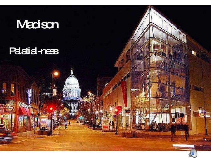 Madison Palatial-ness