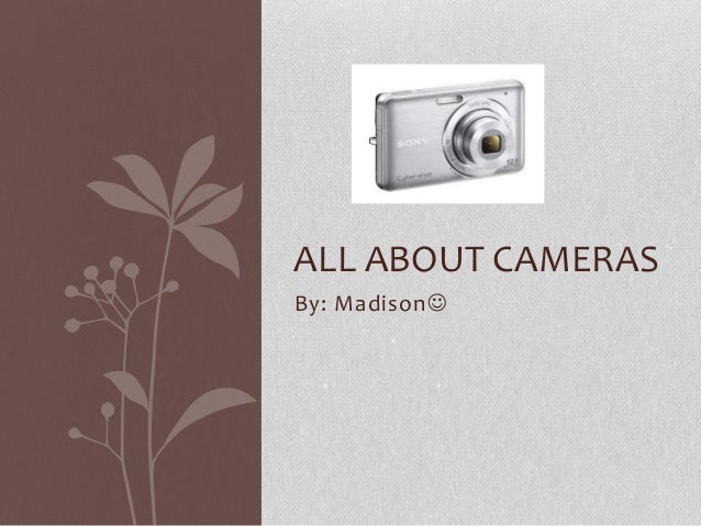 By: MadisonALL ABOUT CAMERAS
