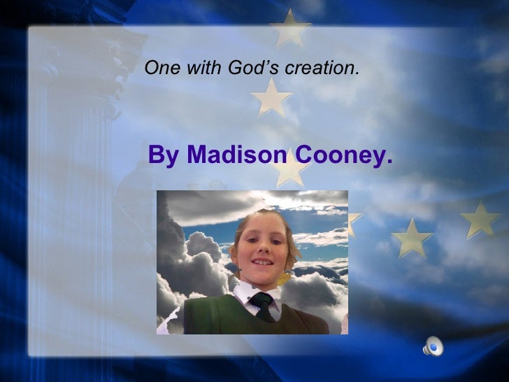 By Madison Cooney. One with God's creation.