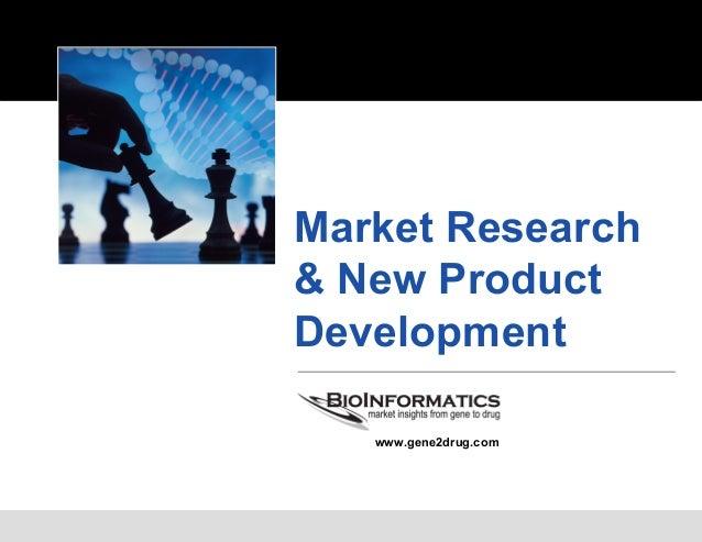 BioInformatics, LLC • www.gene2drug.com • ©2013 • Page 1Market Research& New ProductDevelopmentwww.gene2drug.com