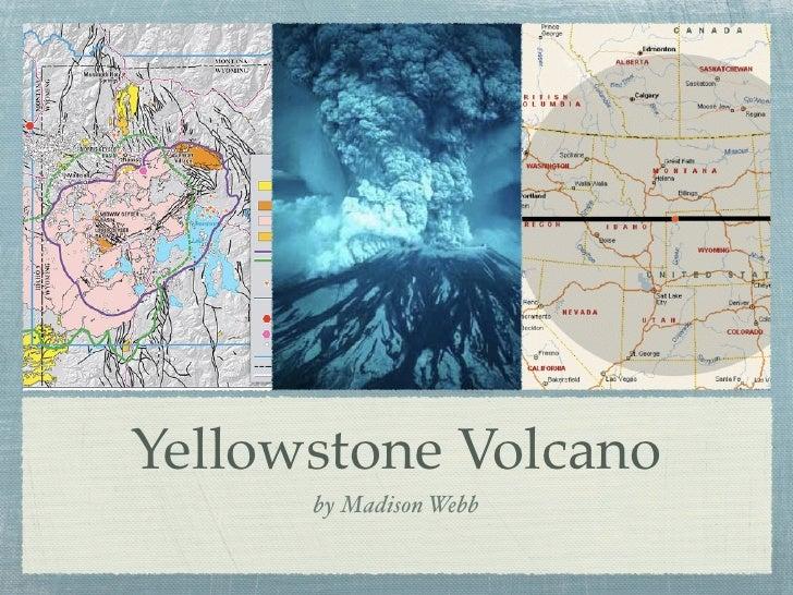 Yellowstone Volcano       by Madison Webb