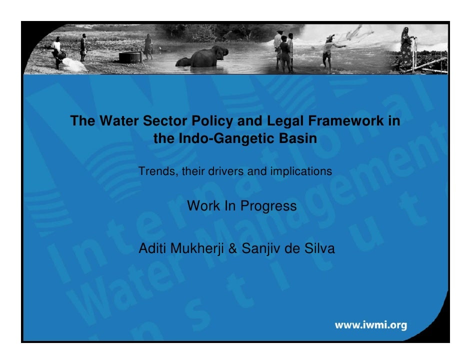 The Water Sector Policy and Legal Framework in the Indo-Gangetic Basin