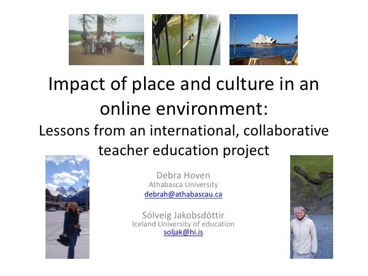 Impact of place and culture in an      online environment:Lessons from an international, collaborative         teacher edu...