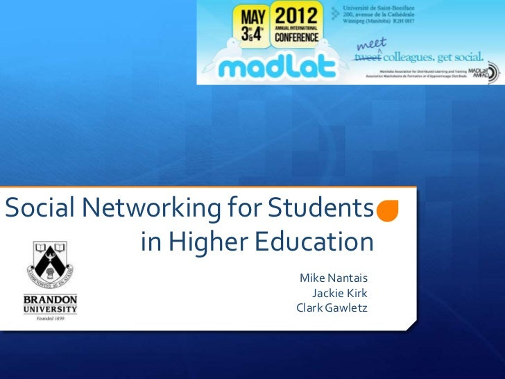 Social Networking for Students           in Higher Education                       Mike Nantais                          J...