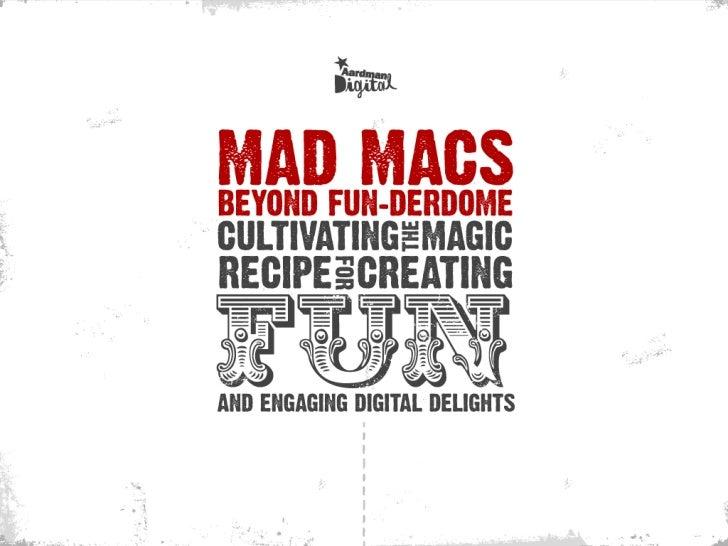 Mad Macs: Beyond FUN-derdome