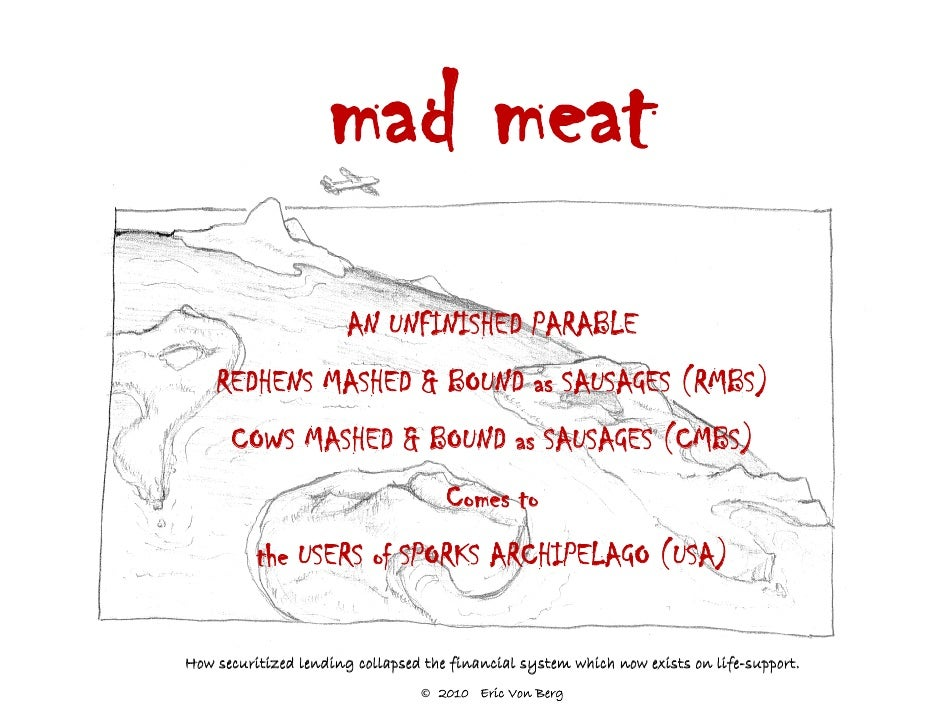 mad meat                        AN UNFINISHED PARABLE     REDHENS MASHED & BOUND as SAUSAGES (RMBS)       COWS MASHED & BO...
