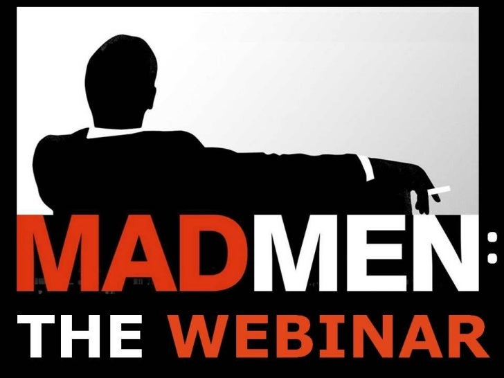 Mad Men: The Webinar