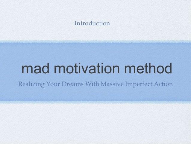 Mad Motivation Method: Designing Your Blueprint