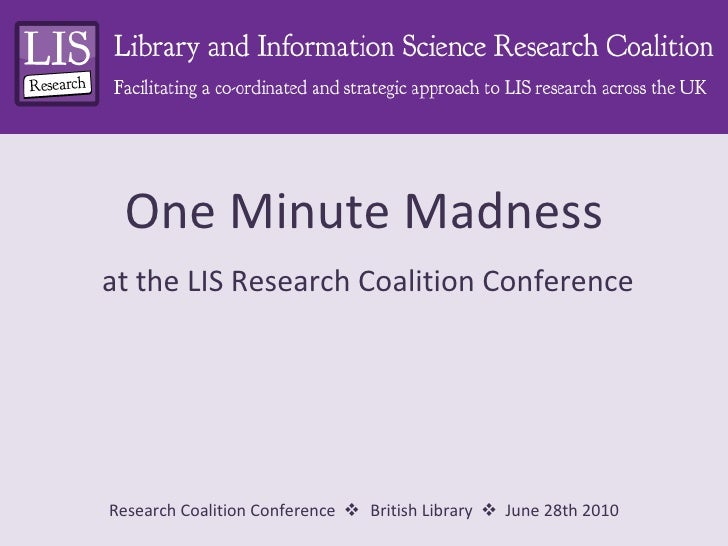 One Minute Madness at the LIS Research Coalition Conference