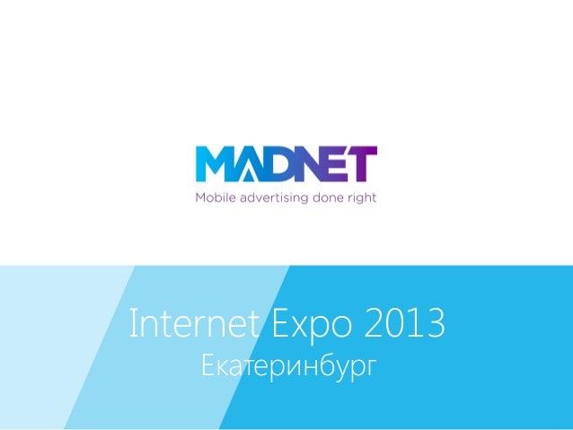 MADNET Internet Expo 2013 | Ekaterinburg
