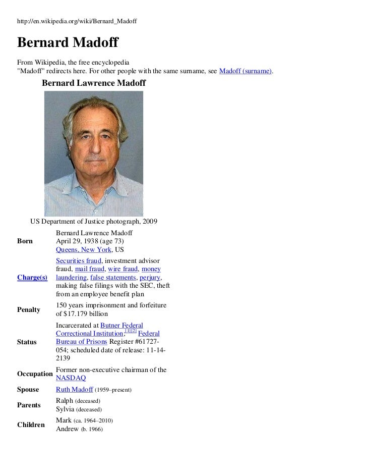 "http://en.wikipedia.org/wiki/Bernard_MadoffBernard MadoffFrom Wikipedia, the free encyclopedia""Madoff"" redirects here. For..."