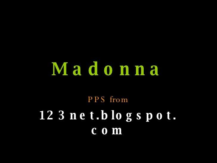 Madonna PPS from 123net.blogspot.com