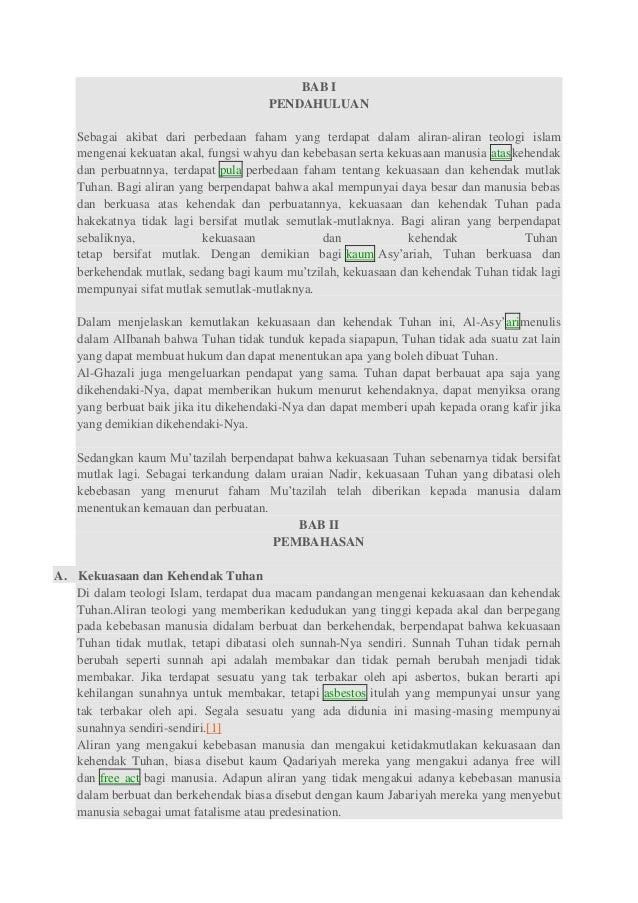 BAB I PENDAHULUAN Sebagai akibat dari perbedaan faham yang terdapat dalam aliran-aliran teologi islam mengenai kekuatan ak...
