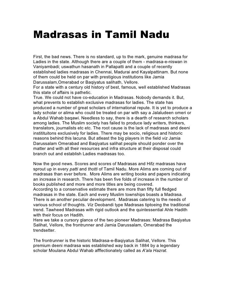 Madrasas in Tamil Nadu First, the bad news. There is no standard, up to the mark, genuine madrasa for Ladies in the state....
