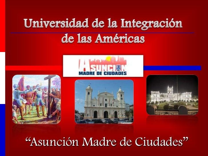 """Asunción Madre de Ciudades"""