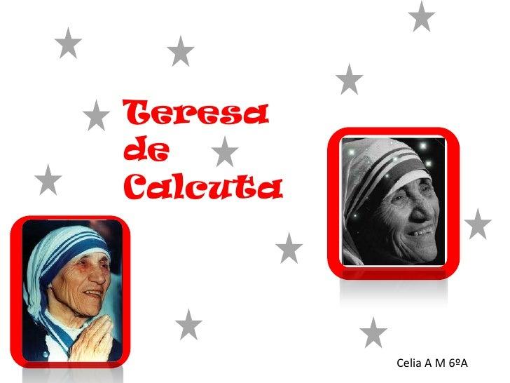 TeresadeCalcuta          Celia A M 6ºA