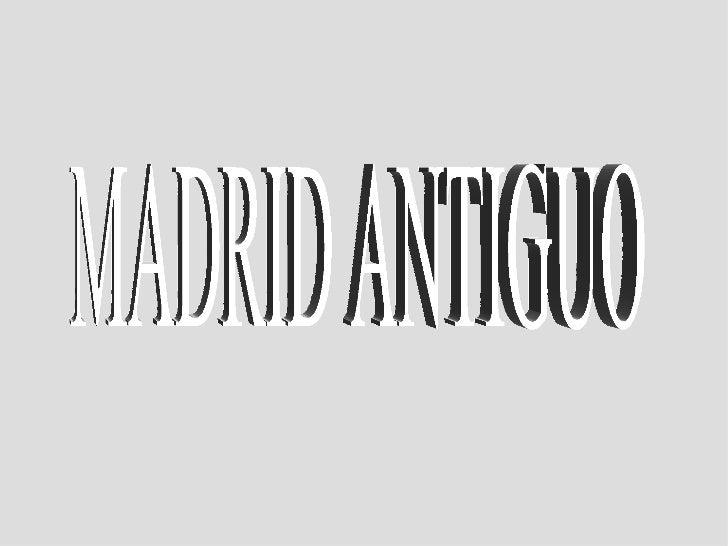 MADRID ANTIGUO