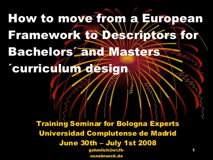 How to move from a European Framework to Descriptors for Bachelors´ and Masters´curriculum design  Training Seminar for Bo...