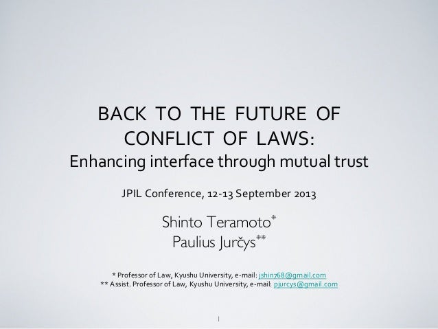1  BACK    TO    THE    FUTURE    OF       CONFLICT    OF    LAWS:     Enhancing  int...