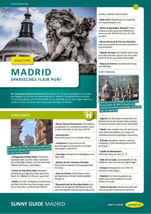 www.sunnycars.de 1 mälden, Gobelins und Porzellan.   etiro-Park: Madrids grüne Lunge lädt  R zum Spazierengehen ein. u  ...