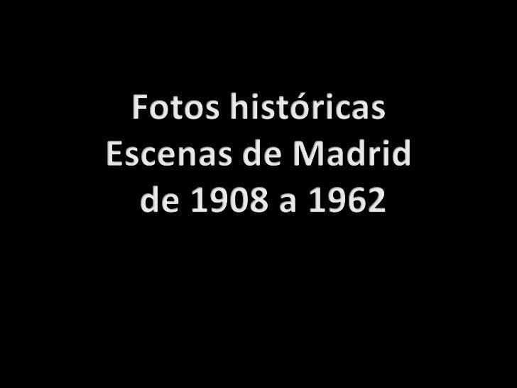 Madrid 1908 1962