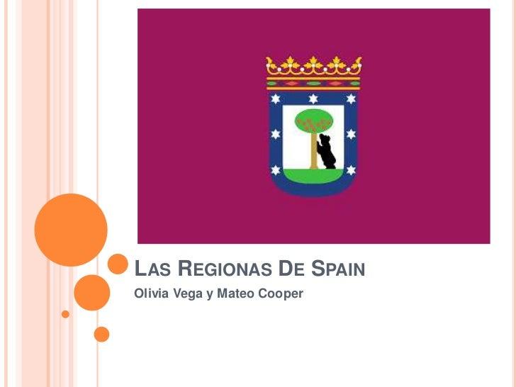 Las Regionas De Spain<br />Olivia Vega y Mateo Cooper<br />