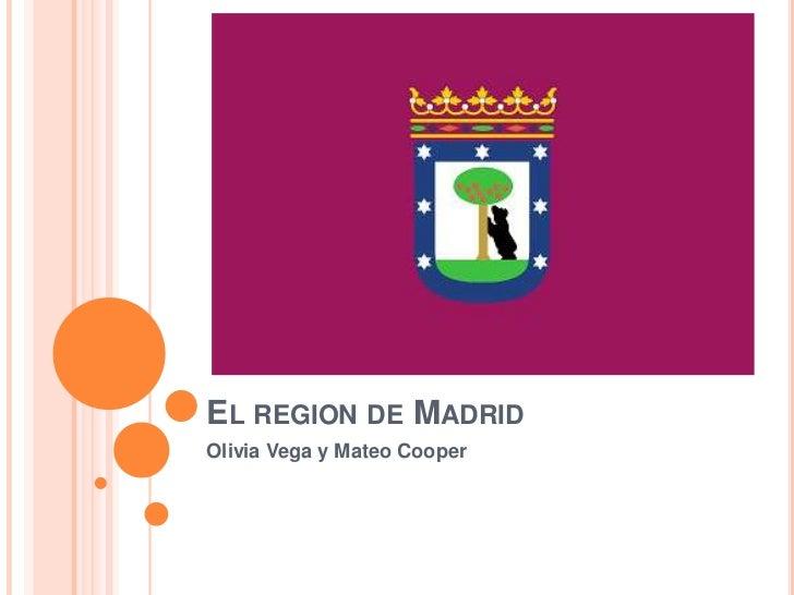 El region de Madrid<br />Olivia Vega y Mateo Cooper<br />