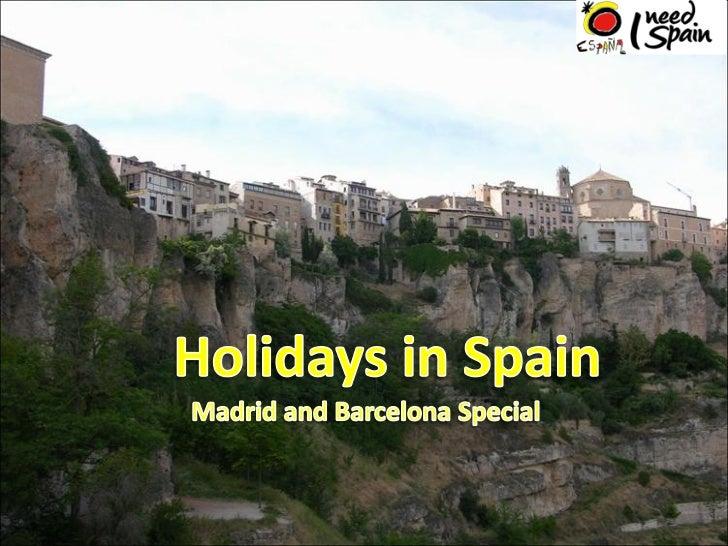 Madrid and Barcelona