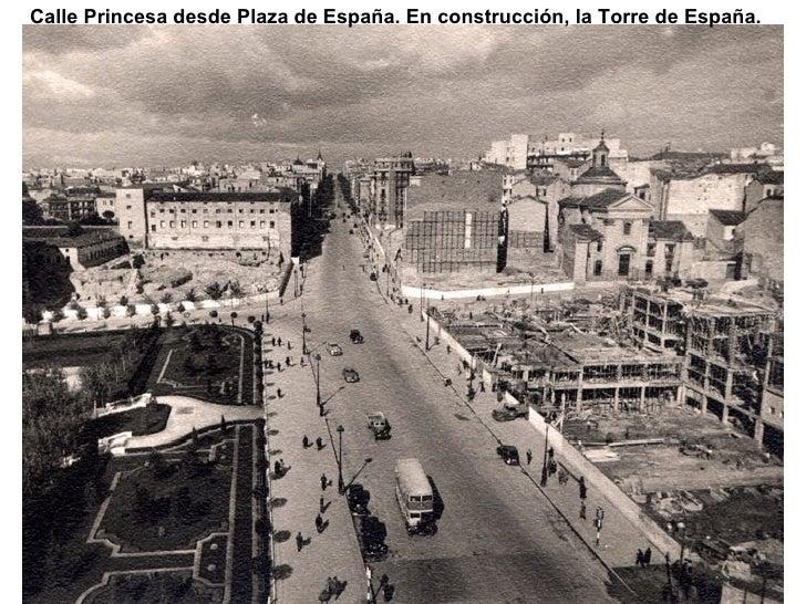 Calle Princesa desde Plaza de España. En construcción, la Torre de España.