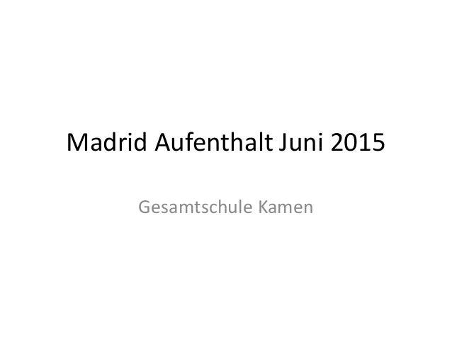 Madrid Aufenthalt Juni 2015 Gesamtschule Kamen