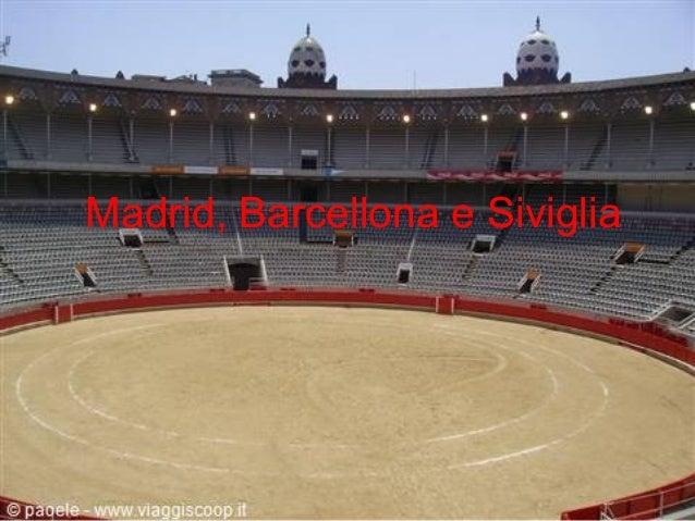 Madrid, Barcellona e Siviglia