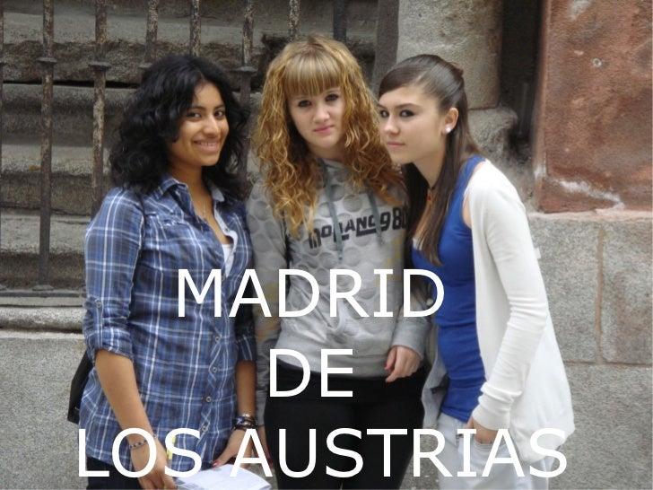<ul>MADRID  DE  LOS AUSTRIAS </ul>