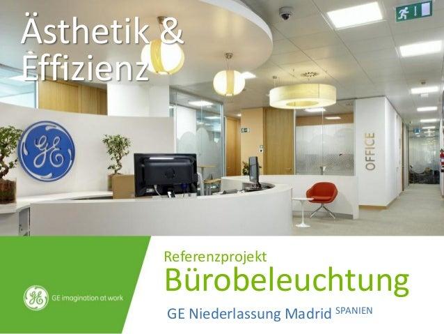 Referenzprojekt Bürobeleuchtung GE Niederlassung Madrid SPANIEN Ästhetik & Effizienz