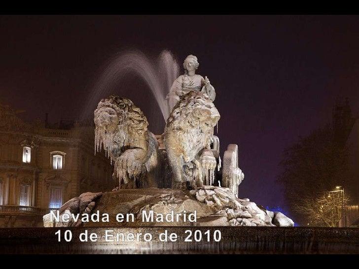 Nevada en Madrid<br /> 10 de Enero de 2010<br />