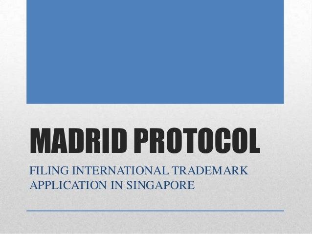 MADRID PROTOCOLFILING INTERNATIONAL TRADEMARKAPPLICATION IN SINGAPORE